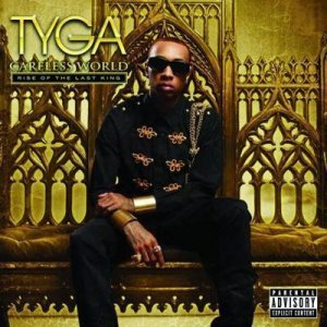 Tyga - Careless World: Rise of the Last King (2012)