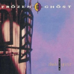 Frozen Ghost -  Shake Your Spirit (1991)