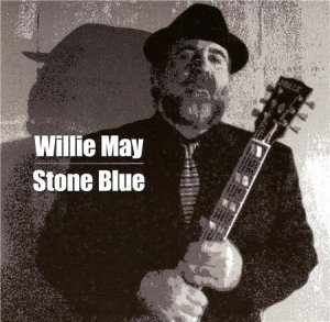 Willie May - Stone Blue (2012)