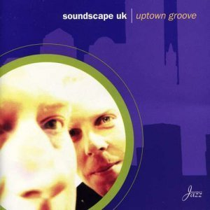 Soundscape UK - Uptown Groove (2000)