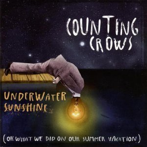 Counting Crows - Underwater Sunshine (Or What We Did on Our Summer Vacation) (2012)