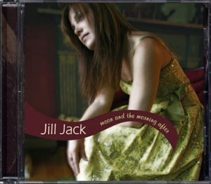 Jill Jack - Moon And The Morning After (2005)