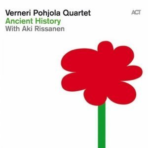 Verneri Pohjola Quartet - Ancient History (2012)