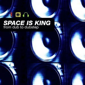 VA Space Is King - From Dub to Dubstep (2012)