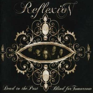 Reflexion - Dead to the Past, Blind for Tomorrow (2008)
