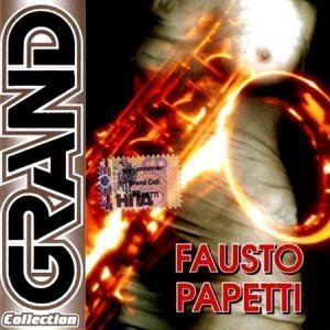 Fausto Papetti - Grand Collection (2005)