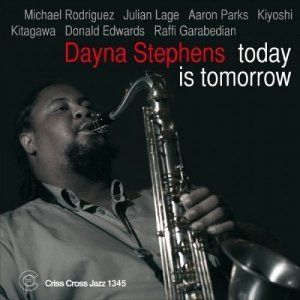 Dayna Stephens - Today is Tomorrow (2012)