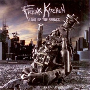 Freak Kitchen - Land of the Freaks (2009)