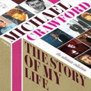 Michael Crawford - The Story Of My Life : The Ultimate Collection (2011)