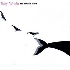 Baby Whale - The Downhill Climb (1973/2002)