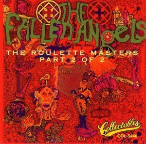 The Fallen Angels - The Roulette Masters Part 2 Of 2 (1968/1994)