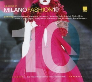VA - The Sound Of Milano Fashion 10 (2011)