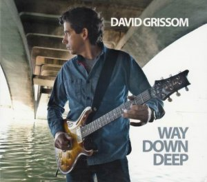 David Grissom - Way Down Deep (2011)