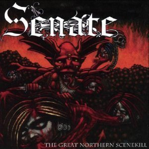 Senate - The Great Northern Scenekill (2006)