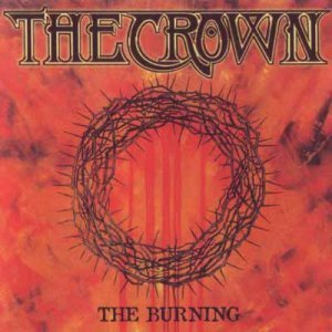 The Crown - The Burning (1995, Reissued 2004)