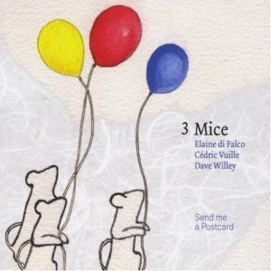 3 Mice - Send Me A Postcard (2012)