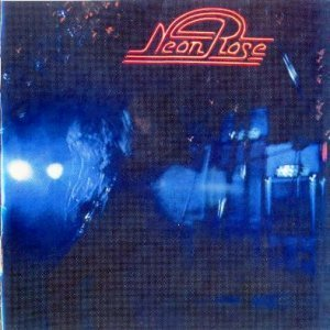 Neon Rose - A Dream Of Glory And Pride 1974 (Universal Music 2005)
