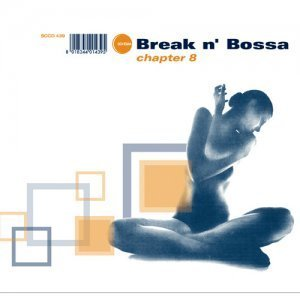 VA - Break N' Bossa: Chapter 8 (2008)