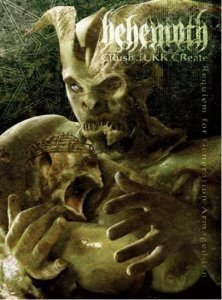 Behemoth - Crush.Fukk.Create: Requiem for Generation Armageddon (2004)