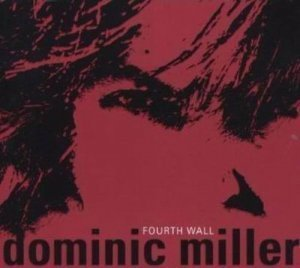 Dominic Miller - Fourth Wal (2006)