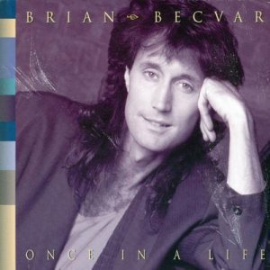 Brian BecVar - Once In A Life (1994)