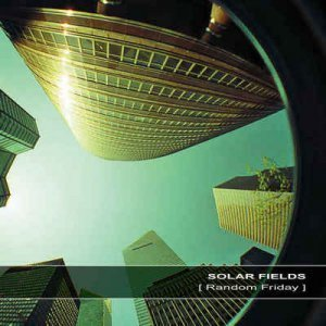 Solar Fields – Random Friday (2012)