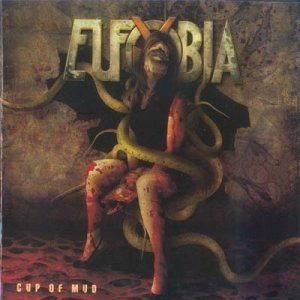 Eufobia - Cup of Mud (2011)