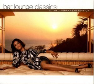 VA - Bar Lounge Classics - Mediterranean Edition (2CD) 2007