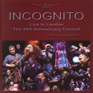 Incognito - Live In London: The 30th Anniversary Concert (2010)