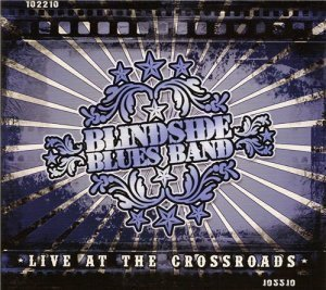 Blindside Blues Band - Live At The Crossroads (2012)
