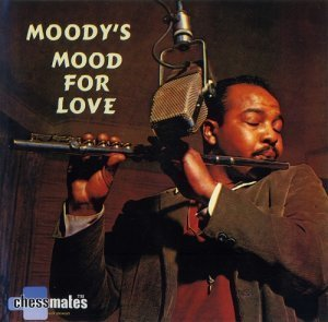 James Moody - Moody's Mood For Love (1957)