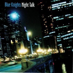 Blue Knights - Night Talk (2000)