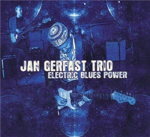 Jan Gerfast Trio - Electric Blues Power (2012)