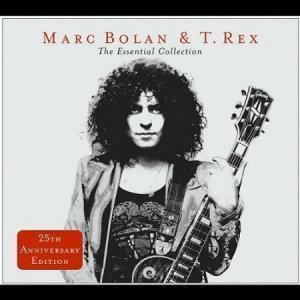 Marc Bolan & T.Rex  - The Essential Collection (25 Anniversary Edition) (2002)