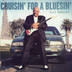 Ray Bailey - Cruisin' For A Bluesin' (2012)