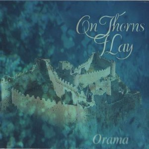 On Thorns I Lay - Orama (1997)