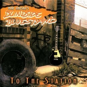 Mike Onesko's Blindside Blues Band - To The Station (1996)