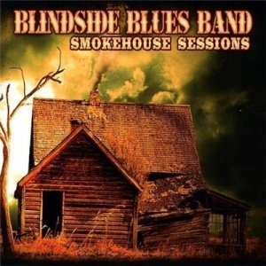 Blindside Blues Band - Smokehouse Sessions (2009)