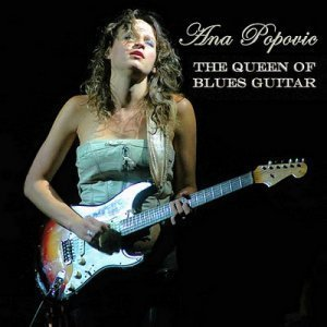 Ana Popovic - The Queen Of Blues Guitar (2007)