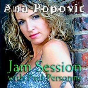 Ana Popovic - Jam Session With Paul Personne (2008)