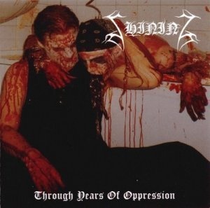 Shining - Through Years of Oppression (Compilation) 2004