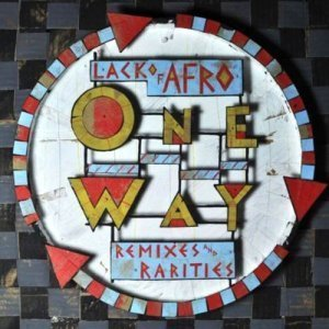Lack Of Afro/Various - One Way: Remixes & Rarities (2012)