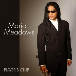 Marion Meadows - Player's Club (2004)
