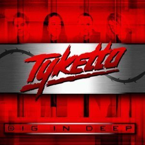Tyketto - Dig In Deep (2012)