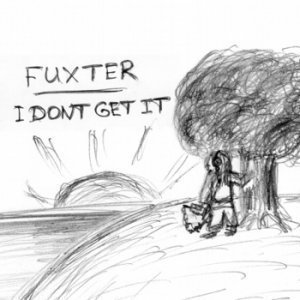 Fuxter - I don't get it (2012)