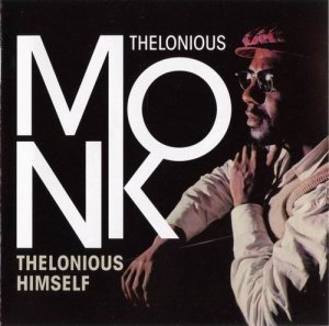 Thelonious Monk - Thelonious Himself+Portrait Of An Ermite (2010)