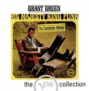 Grant Green - His Majesty King Funk (1965)