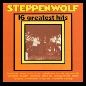 Steppenwolf - 16 Greatest Hits (1973)