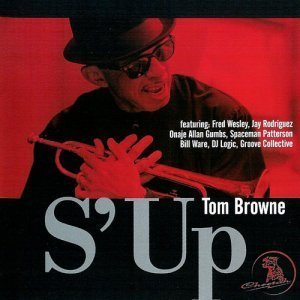 Tom Browne - S' Up (2010)