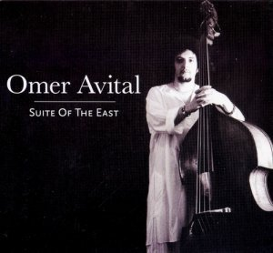 Omer Avital - Suite Of The East (2012)
